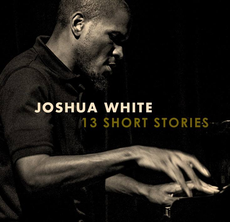 Live Jazz: Joshua White 3 Short Stories Album Release Concert @ Dizzy's | San Diego | California | United States