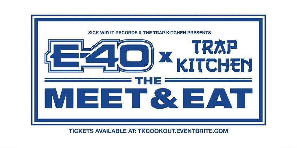 """E-40 x Trap Kitchen """"Meet & Eat"""" - San Diego @ House of Blues San Diego"""