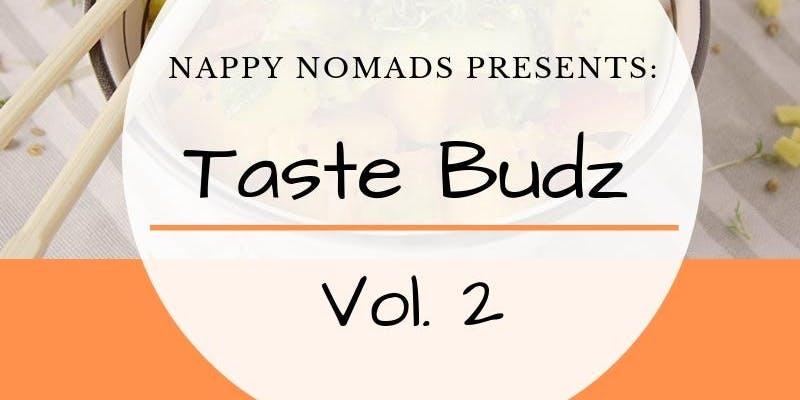 Taste Budz Vol. 2 @ 2544 Ulric St