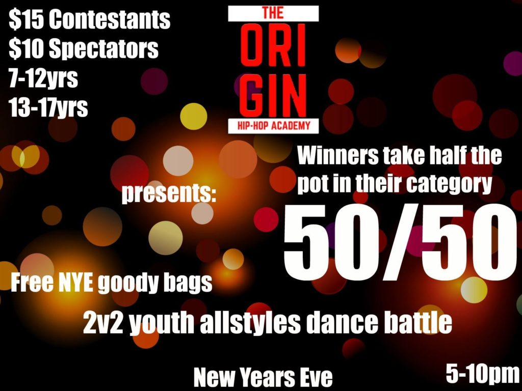 50/50 New Years Eve Youth Dance Battle @  The Origin Hip Hop Performing Arts Academ