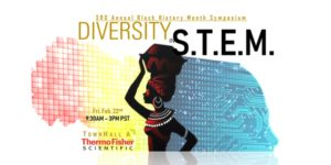 Black History Month Symposium: Diversity in S.T.E.M. @ Thermo Fisher Scientific
