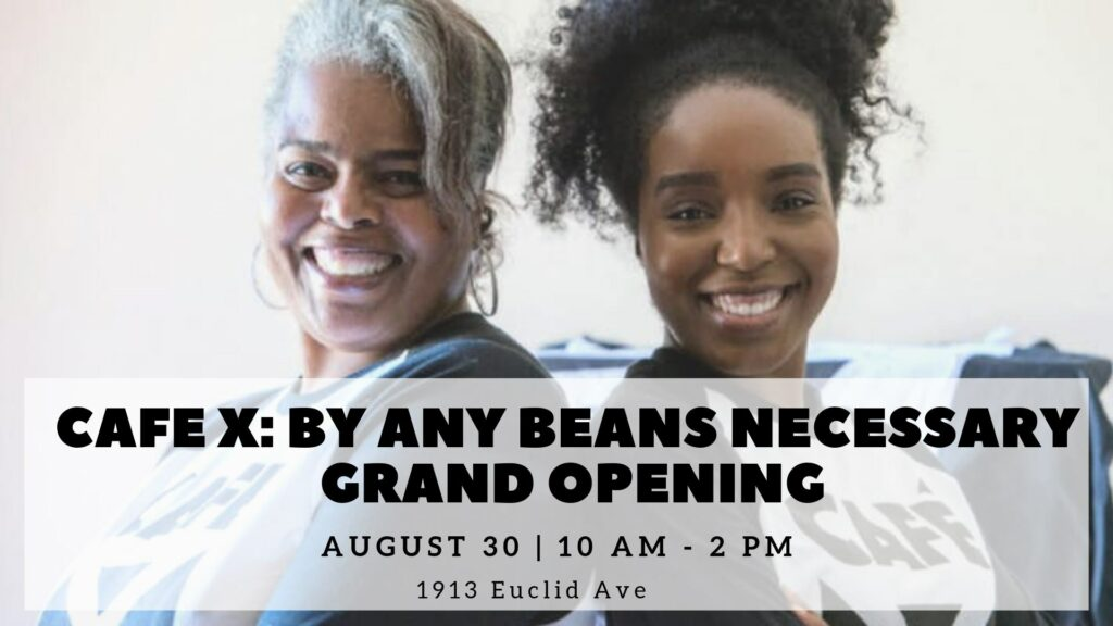 Cafe X: By Any Beans Necessary Grand Opening